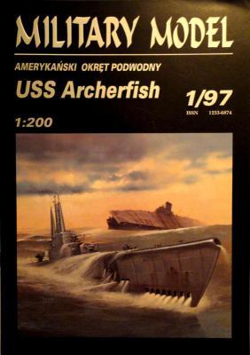 """007   *   1\97     *     Amerykanski okret podwodny """"USS Archerfish"""" (1:200)      *     HAL *   MM"""