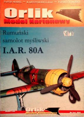 006        *         Rumunski samolot mysliwsky I.A.R. 80A (1:33)       *      ORL