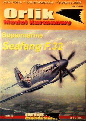 010            *             Supermarine Seafang F.32 (1:33)        *      ORL