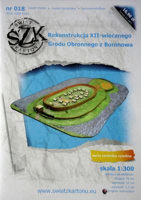 018    *   Rekonstrukcija XII-wiecznego Grodu Obronnego z Boronowa (1:300)    *    SzK