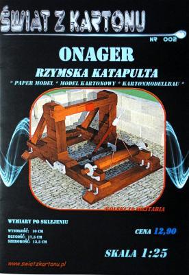 002    *   Onager rzymska katapulta (1:25)   *   SzK