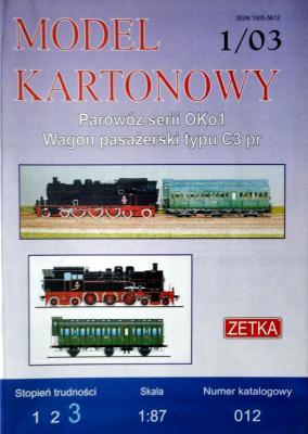 012   *  1\03   *   Parowoz serii OKo1 Wagon pasazerski typu C3 pr(1:87)   *  ZETKA